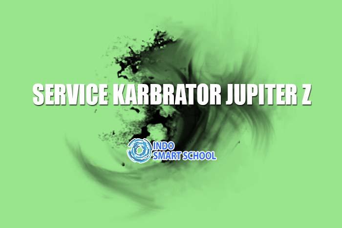 SERVICE KARBRATOR JUPITER Z
