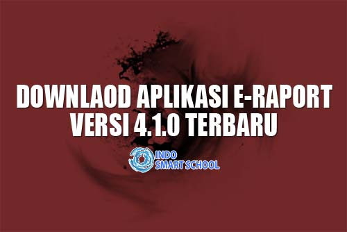 DOWNLOAD APLIKASI E RAPORT TERBARU VERSI 4.1.0