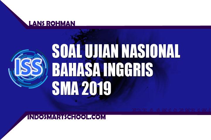 Download Soal Un Bahasa Inggris Sma 2019 Unbk Us Usbn Jurusan Ipa Dan Ips Indo Smart School