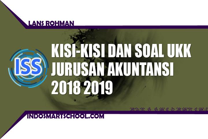 Kisi-kisi dan Soal Ujian Praktik UKK Jurusan Akuntansi 2019 INDO SMART SCHOOL LANS ROHMAN
