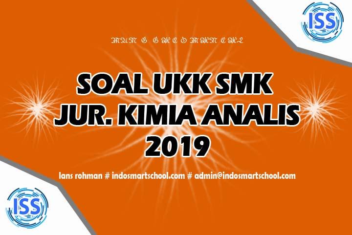Soal UKK Jurusan Kimia Analis(KA) 7294 2019 LANS ROHMAN INDO SMART SCHOOL