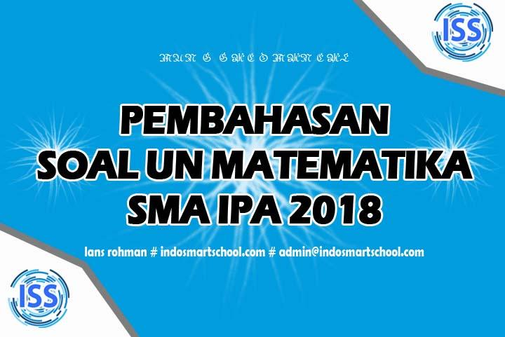 Pembahasan Soal UN Matematika SMA IPA 2018 2019 Lans Rohman Indo Smart School