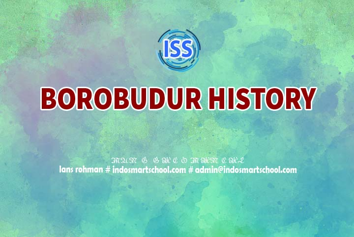 Borobudur History and Origins of establishment of Borobudur Indo Smart School Lans Rohman