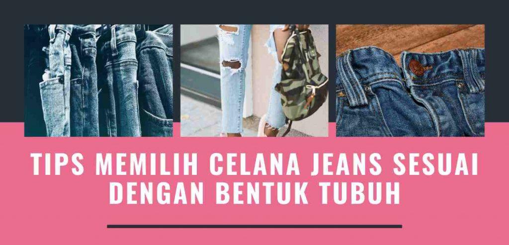 Tips Memilih Celana Jeans Sesuai Dengan Bentuk Tubuh