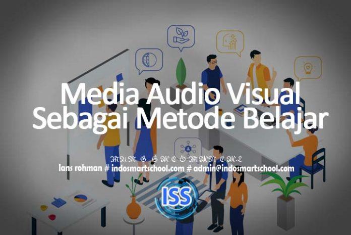 Media Audio Visual Sebagai Metode Belajar