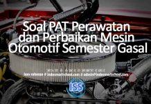 Soal PAT Perawatan dan Perbaikan Mesin Otomotif Semester Gasal