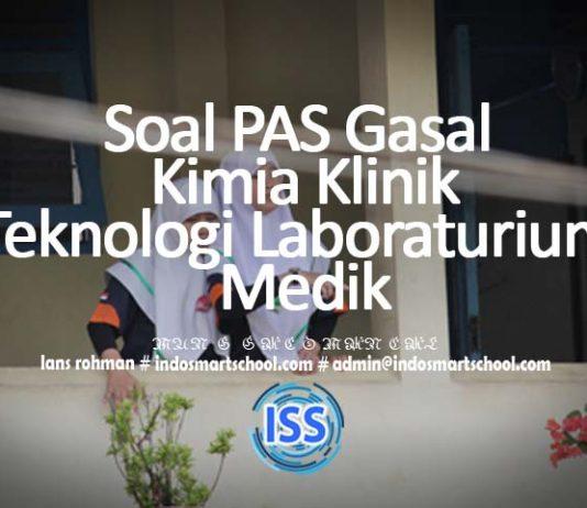 Soal Pilihan Ganda Penilaian Akhir Semester Gasal Kimia Klinik Teknologi Laboraturium Medik.