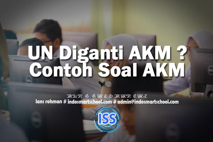 Un Diganti Akm Asesmen Kompetensi Minimum Kemendikbud Indo Smart School