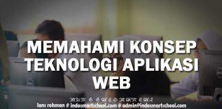 MEMAHAMI KONSEP TEKNOLOGI APLIKASI WEB