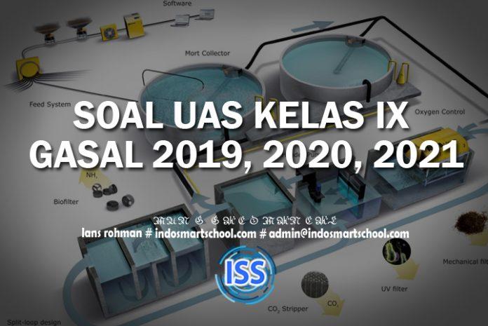 SOAL UAS KELAS IX GASAL 2019, 2020, 2021