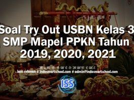 Soal Try Out USBN Kelas 3 SMP Tahun 2019, 2020, 2021 PPKN