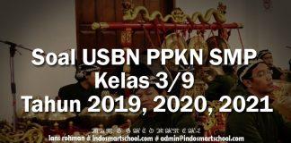 Soal USBN PPKN SMP Kelas 3 9 Tahun 2019, 2020, 2021
