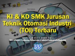 KI & KD SMK Jurusan Teknik Otomasi Industri (TOI) Terbaru