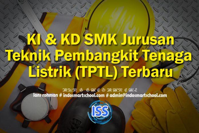 KI & KD SMK Jurusan Teknik Pembangkit Tenaga Listrik (TPTL) Terbaru