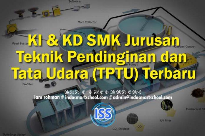 KI & KD SMK Jurusan Teknik Pendinginan dan Tata Udara (TPTU) Terbaru