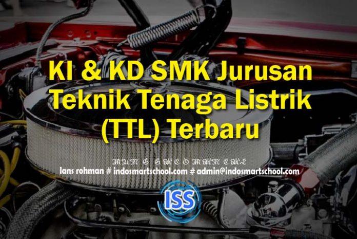 KI & KD SMK Jurusan Teknik Tenaga Listrik (TTL) Terbaru
