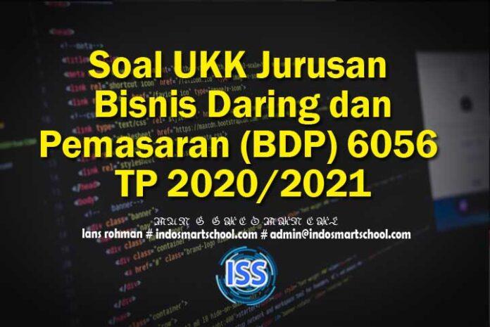 Soal UKK Jurusan Bisnis Daring dan Pemasaran (BDP) 6056 TP 2020/2021