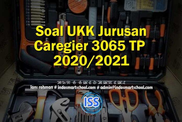 Soal UKK Jurusan Caregier 3065 TP 2020/2021
