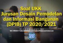Soal UKK Jurusan Desain Pemodelan dan Informasi Bangunan (DPIB) TP 2020/2021