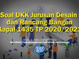 Soal UKK Jurusan Desain dan Rancang Bangun Kapal-1435 TP 2020 2021