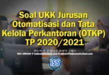 Soal UKK Jurusan Otomatisasi dan Tata Kelola Perkantoran (OTKP) TP 2020/2021