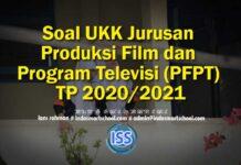 Soal UKK Jurusan Produksi Film dan Program Televisi (PFPT) TP 2020/2021