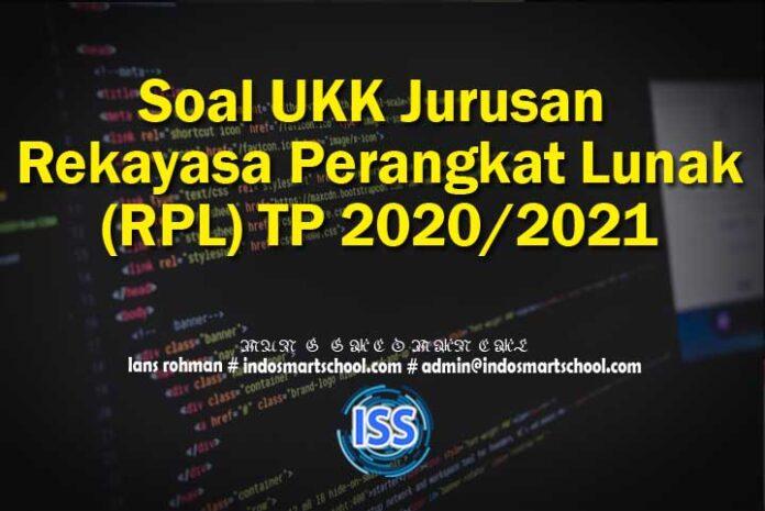 Soal UKK Jurusan Rekayasa Perangkat Lunak (RPL) TP 2020/2021