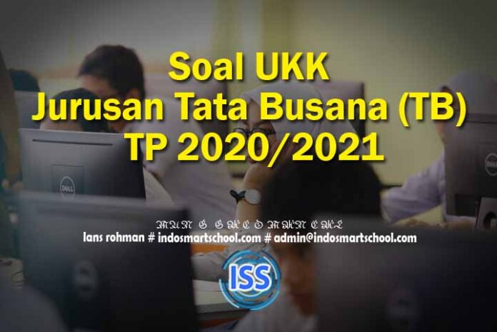 Soal UKK Jurusan Tata Busana (TB) TP 2020/2021