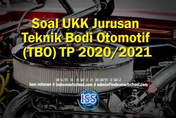 Soal UKK Jurusan Teknik Bodi Otomotif (TBO) TP 2020/2021