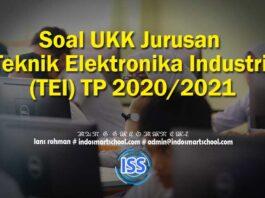 Soal UKK Jurusan Teknik Elektronika Industri (TEI) TP 2020/2021