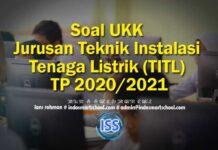 Soal UKK Jurusan Teknik Instalasi Tenaga Listrik (TITL) TP 2020/2021