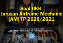 Soal UKK Jurusan Airframe Mechanic (AM) TP 2020/2021