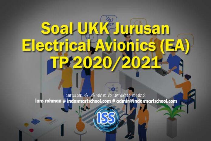 Soal UKK Jurusan Electrical Avionics (EA) TP 2020/2021