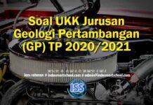 Soal UKK Jurusan Geologi Pertambangan (GP) TP 2020/2021