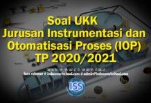 Soal UKK Jurusan Instrumentasi dan Otomatisasi Proses (IOP) TP 2020/2021