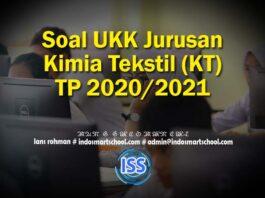 Soal UKK Jurusan Kimia Tekstil (KT) TP 2020/2021