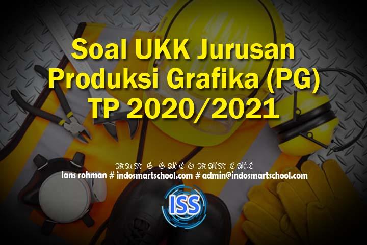 Soal UKK Jurusan Produksi Grafika (PG) TP 2020/2021