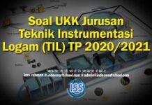 Soal UKK Jurusan Teknik Instrumentasi Logam (TIL) TP 2020/2021