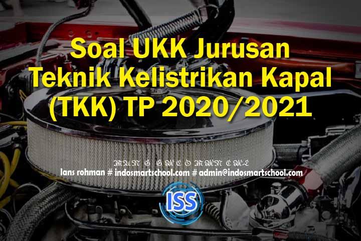 Soal UKK Jurusan Teknik Kelistrikan Kapal (TKK) TP 2020/2021