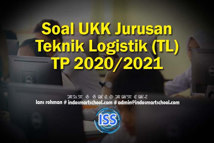 Soal UKK Jurusan Teknik Logistik (TL) TP 2020/2021