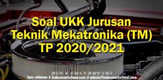 Soal UKK Jurusan Teknik Mekatronika (TM) TP 2020/2021
