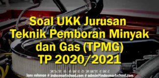 Soal UKK Jurusan Teknik Pemboran Minyak dan Gas (TPMG) TP 2020/2021