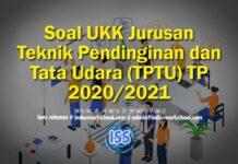 Soal UKK Jurusan Teknik Pendinginan dan Tata Udara (TPTU) TP 2020/2021