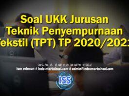 Soal UKK Jurusan Teknik Penyempurnaan Tekstil (TPT) TP 2020/2021