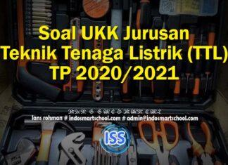 Soal UKK Jurusan Teknik Tenaga Listrik (TTL) TP 2020/2021